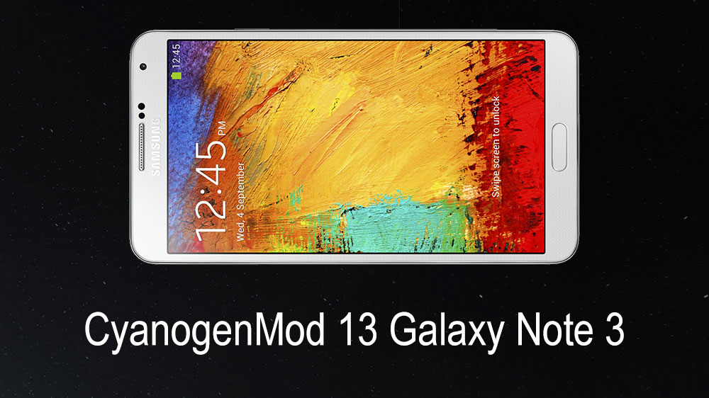 Download Note 3 CM13 ROM with Marshmallow