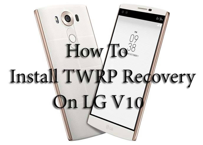 LG V10 TWRP Recovery