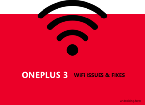 OnePlus 3 WiFi Issues