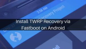 TWRP Recovery via Fastboot