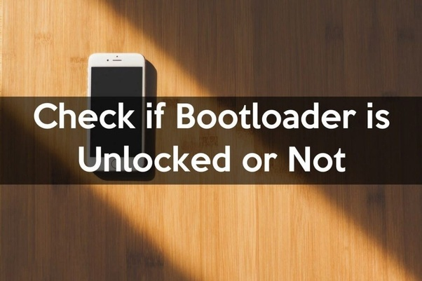Check If Bootloader Is Unlocked On Android
