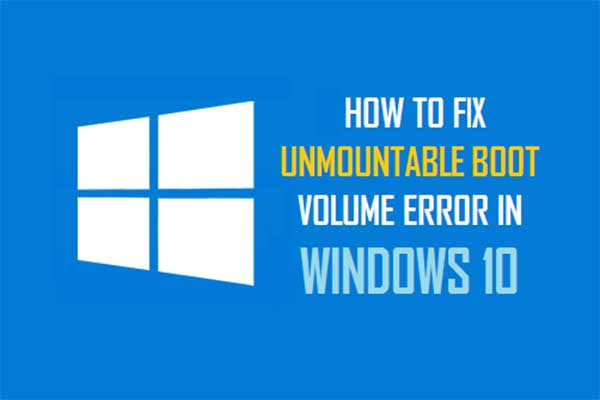 Unmountable Boot Volume Windows 10