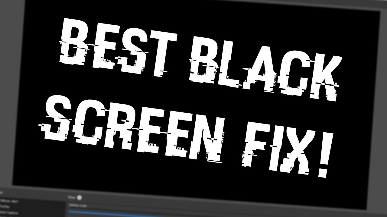 Fix OBS Black Screen