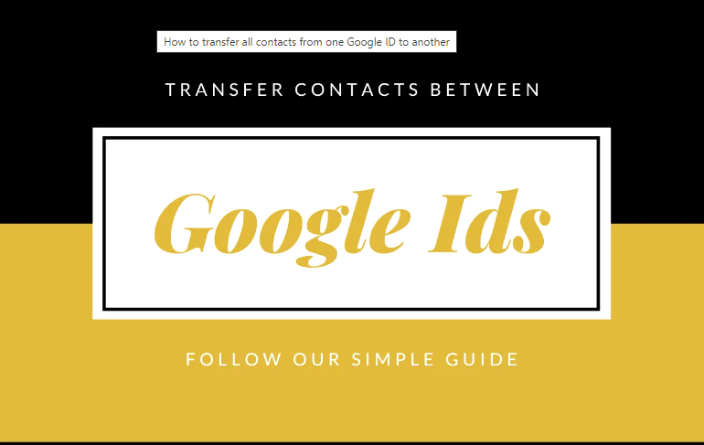 How to move all contacts from one Google ID to another