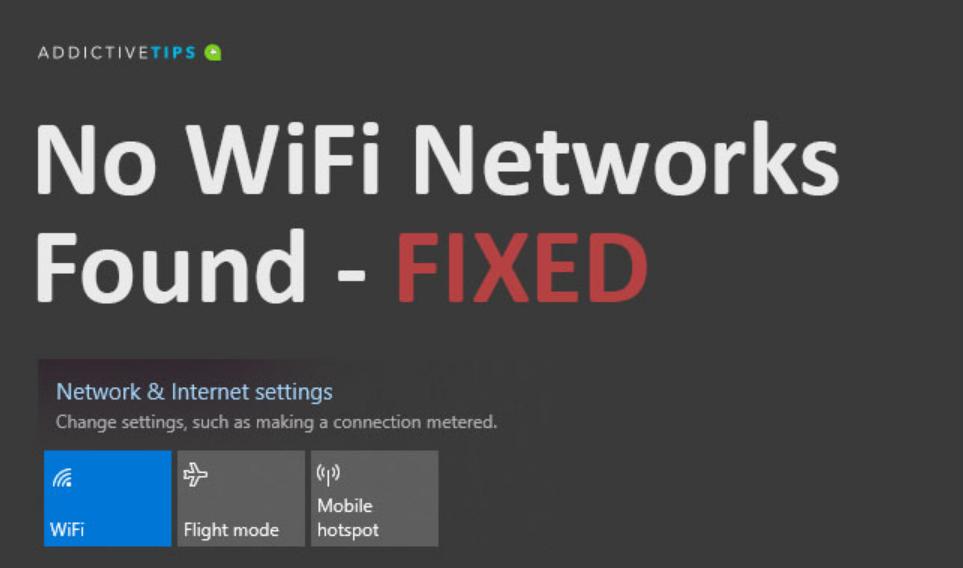 Resolve No WiFi Networks Found