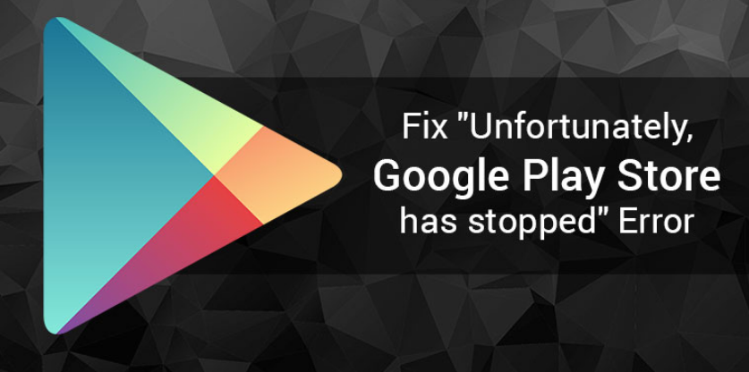 Google Play Store Keeps Stopping