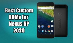 Nexus 6P Custom ROMs
