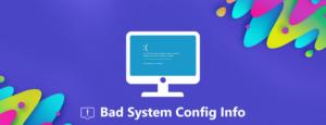 Bad System Config Info' Error