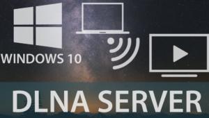 DLNA Server in Windows 10