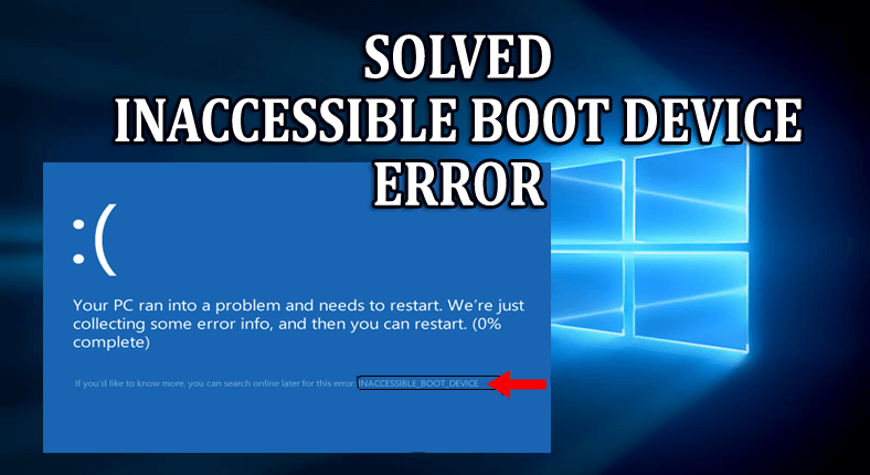 Fix Inaccessible Boot Device Error