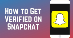 get verified on Snapchat