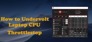 Undervolt Your CPU Using Throttlestop