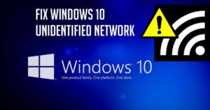 Unidentified Network in Windows 10