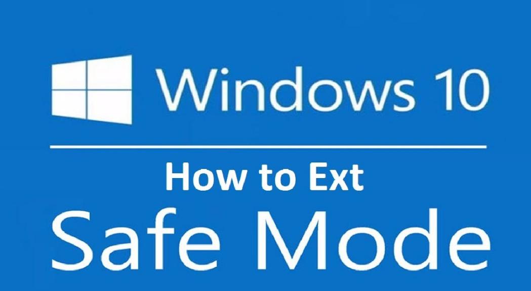 Exit Safe Mode On Windows 10
