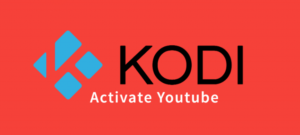 Activate YouTube on Kodi