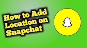 Add Snapchat Location