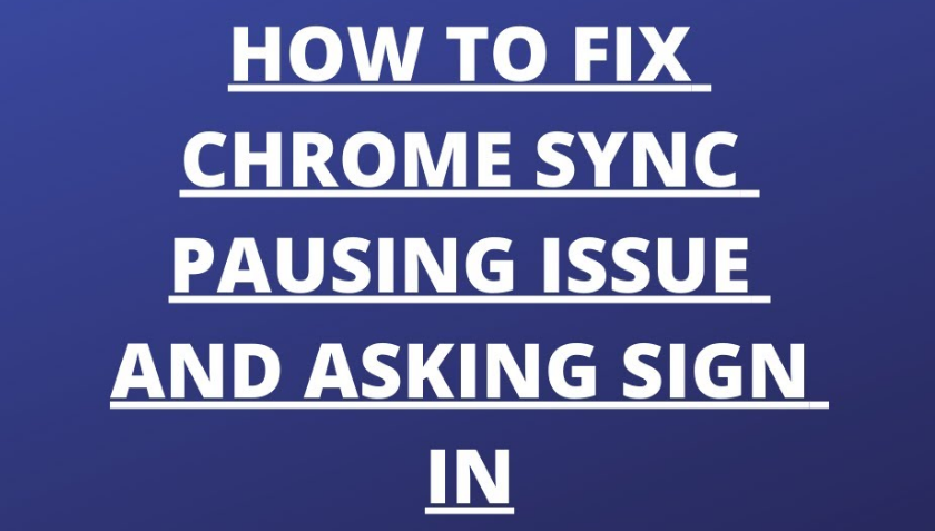 Chrome Sync Keeps Pausing Issue