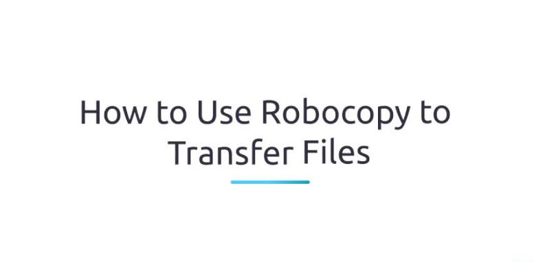 Use Robocopy To Transfer Files