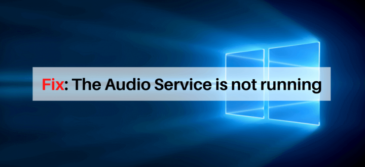 How To Fix Audio Service Issue
