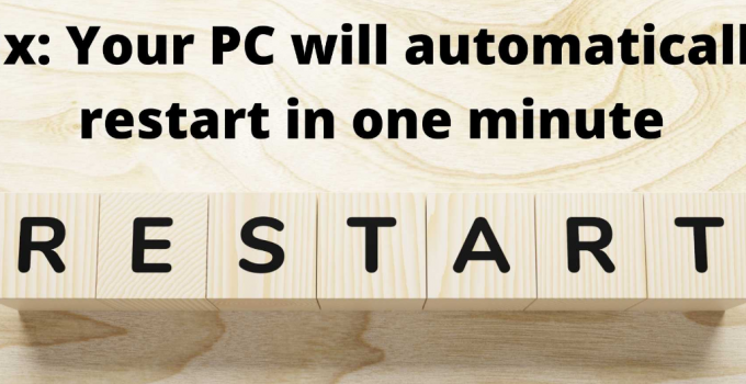 Your PC Will Automatically Restart In One Minute