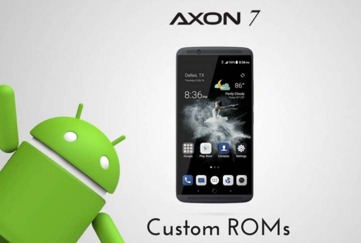 Best Custom ROM For ZTE Axon 7