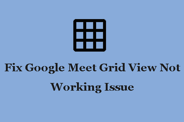 Google Meet Grid View Not Working issue