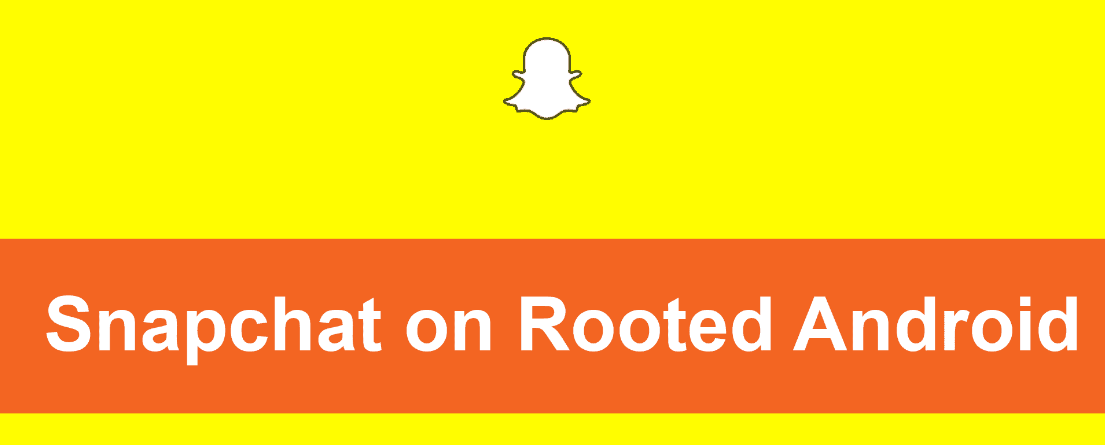 Snapchat On Rooted Smartphone Devices
