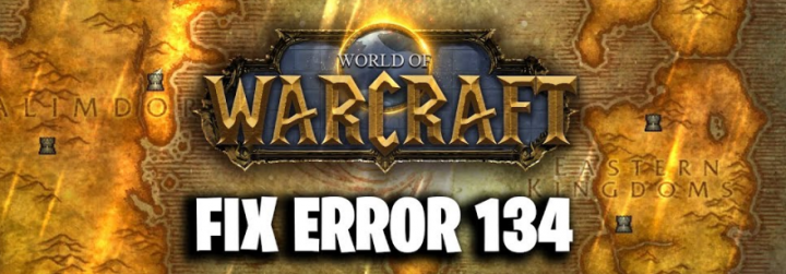 WOW Error #134 Fatal Condition